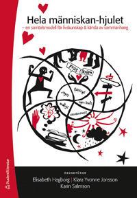 Hela människan-hjulet : ett enkelt sätt att tala om det svåra : en samtalsmodell för livskunskap & känsla av sammanhang