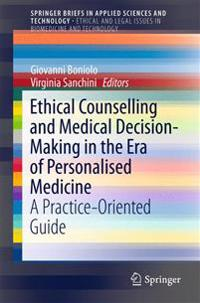 Ethical Counselling and Medical Decision-Making in the Era of Personalised Medicine
