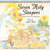 Seven Holy Sleepers: Amazing Saints