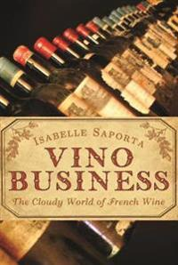 Vino business - the cloudy world of french wine
