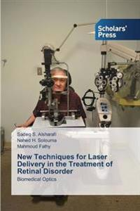 New Techniques for Laser Delivery in the Treatment of Retinal Disorder