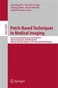 Patch-based Techniques in Medical Imaging