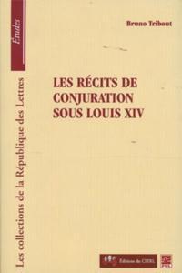 Les recits de conjuration sous Louix XIV