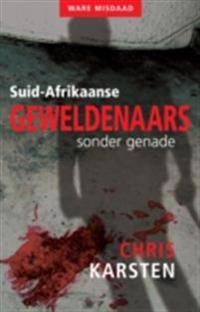 Suid-Afrikaanse geweldenaars sonder genade