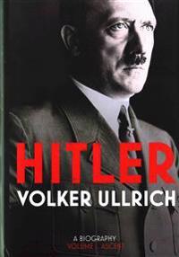 Hitler - volume i: ascent 1889-1939