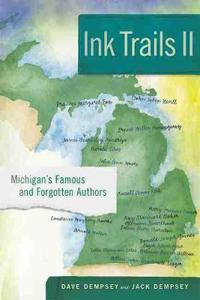 Ink Trails II: Michigan's Famous and Forgotten Authors