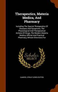 Therapeutics, Materia Medica, and Pharmacy