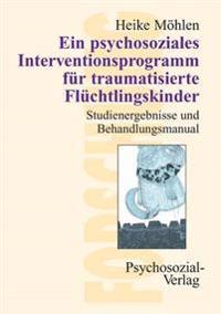 Ein Psychosoziales Interventionsprogramm Fur Traumatisierte Fluchtlingskinder