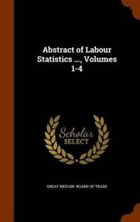 Abstract of Labour Statistics ..., Volumes 1-4