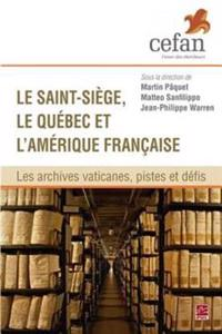 Le Saint-Siege, le Quebec et l'Amerique francaise