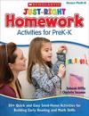 Just-Right Homework Activities for PreK-K: 50+ Quick and Easy Send-Home Activities for Building Early Reading and Math Skills