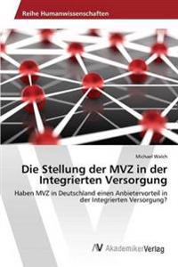 Die Stellung Der Mvz in Der Integrierten Versorgung