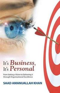 It?s Business, It's Personal