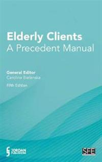 Elderly Clients: A Precedent Manual (Fifth Edition)