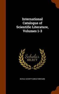 International Catalogue of Scientific Literature, Volumes 1-3