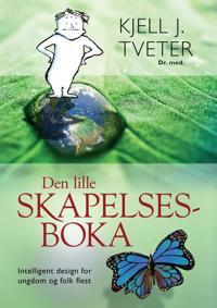 Den lille skapelsesboka - Kjell J. Tveter | Inprintwriters.org