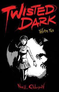 Twisted Dark: Volume 2