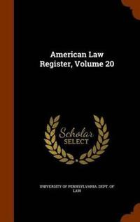 American Law Register, Volume 20
