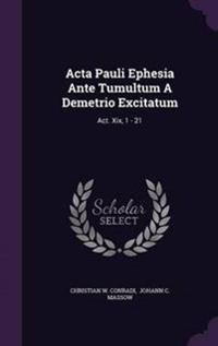 ACTA Pauli Ephesia Ante Tumultum a Demetrio Excitatum