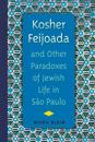 Kosher Feijoada and Other Paradoxes of Jewish Life in São Paulo
