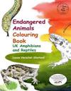 Endangered Animals Colouring Book: UK Amphibians and Reptiles
