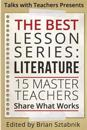 The Best Lesson Series: Literature: 15 Master Teachers Share What Works