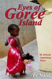 Eyes of Goree Island (Vol#2)