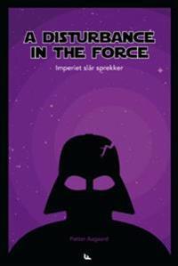 A disturbance in the force - Petter Aagaard pdf epub