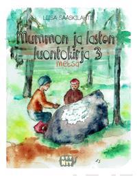 Mummon ja lasten luontokirja 3