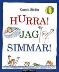 Hurra! Jag simmar! : en hur-man-simmar-bok för nybörjare
