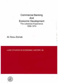 Commercial banking and economic development : the Lebanese experience 1856-