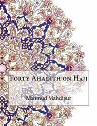 Forty Ahadith on Hajj