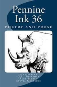 Pennine Ink 36: Poetry and Prose