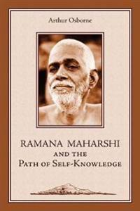 Ramana Maharshi and the Path of Self-Knowledge