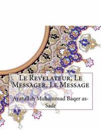 Le Revelateur, Le Messager, Le Message