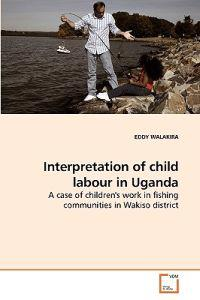Interpretation of Child Labour in Uganda