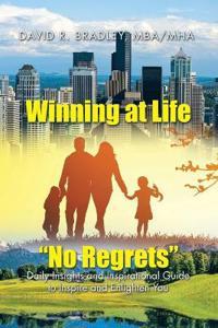 Winning at Life No Regrets