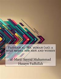 Fatimah Al-Masumah (As): A Role Model for Men and Women