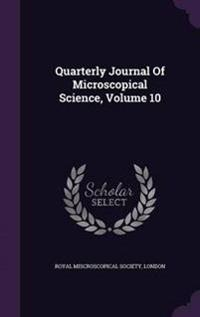 Quarterly Journal of Microscopical Science, Volume 10