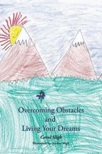 Overcoming Obstacles and Living Your Dreams