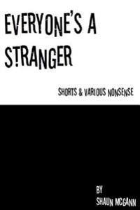 Everyone's a Stranger
