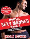 Heisse, Sexy Manner, Band 1: Fotos Von Mannern in Ihrer Unterwasche