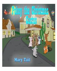 Pokey the Christmas Cactus: The Amazing Adventures of a Christmas Cactus and His Friend the Jackalope and Santa Clause.