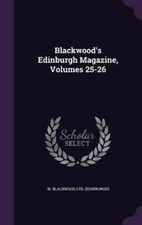 Blackwood's Edinburgh Magazine, Volumes 25-26