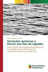 Variacoes Quimicas E Fisicas Nos Fios de Algodao
