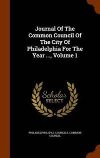 Journal of the Common Council of the City of Philadelphia for the Year ..., Volume 1