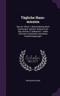 Tagliche Haus-Mission