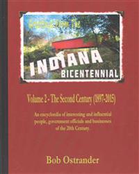 Indiana Bicentennial Vol 2: The Second Century (1897-2015)