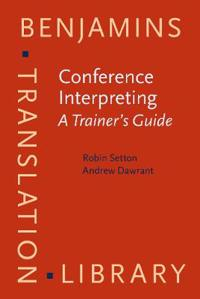 Conference Interpreting - A Trainer's Guide