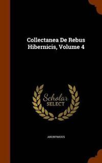 Collectanea de Rebus Hibernicis, Volume 4